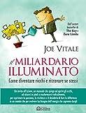 eBook Gratis da Scaricare Il miliardario illuminato Come diventare ricchi e ritrovare se stessi (PDF,EPUB,MOBI) Online Italiano
