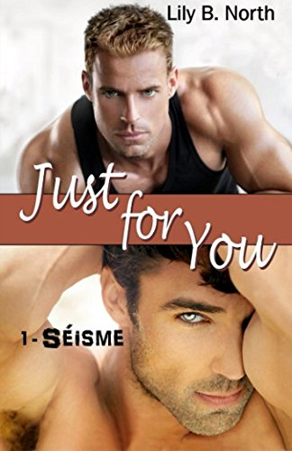 Just For You: Séisme par Lily B. North