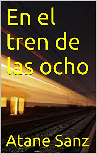 En el tren de las ocho eBook: Sanz, Atane: Amazon.es: Tienda Kindle