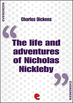 The Life and Adventures of Nicholas Nickleby (Evergreen)