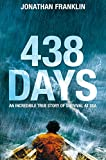 Front cover for the book 438 Days: An Extraordinary True Story of Survival at Sea by Jonathan Franklin