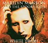 Songtexte von Marilyn Manson & the Spooky Kids - White Trash