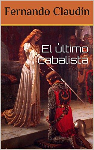 El último cabalista: La historia no contada de Leonardo da Vinci por Fernando Claudín