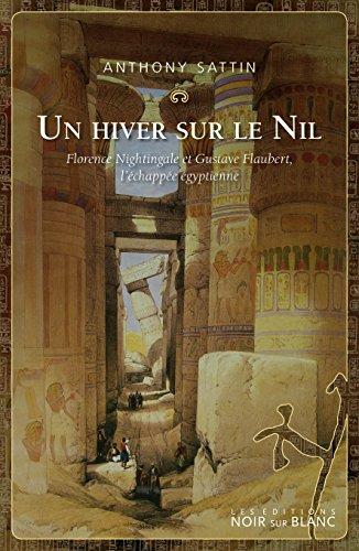 un-hiver-sur-le-nil-florence-nightingale-et-gustave-flaubert-lechappee-egyptienne