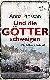 Und die Götter schweigen: Ein Fall für Maria Wern - Band 1 (Kriminalinspektorin Maria Wern)