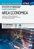 Lauree Magistrali di Area Economica - Esercizi & Verifiche. Prove ufficiali e simulazioni d'esame...