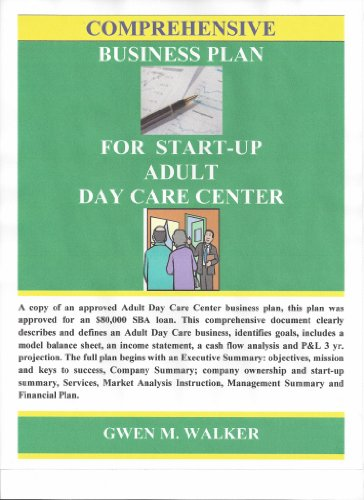 Comprehensive Business Plan for Start-Up Adult Day Care Center (Adult Day Care Center)