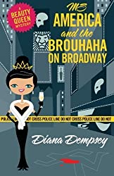 Ms America and the Brouhaha on Broadway (Beauty Queen Mysteries) (Volume 5) by Diana Dempsey (2016-01-29)