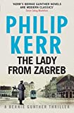 The Lady From Zagreb (Bernie Gunther Mystery 10) by Philip Kerr (2015-11-05)