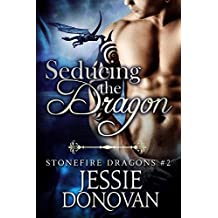 Seducing the Dragon (Stonefire British Dragons Book 2) (English Edition)