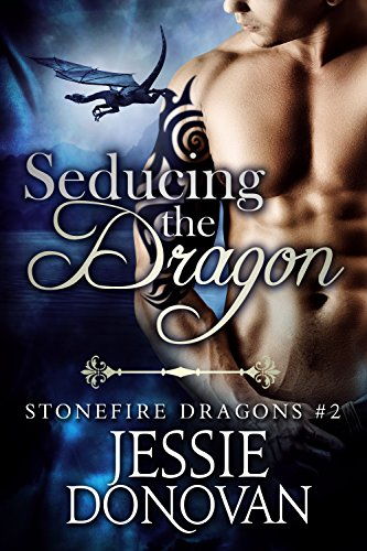 Seducing the Dragon (Stonefire British Dragons Book 2)
