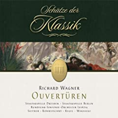 Wagner: Overtures (Sch�tze der Klassik)