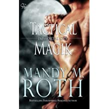 Tactical Magik (Immortal Ops) by Mandy M. Roth (2014-02-12)
