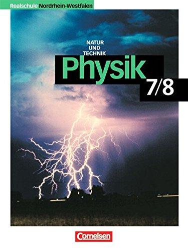 Physik für Realschulen. Natur und Technik. Schülerbuch. Nordrhein-Westfalen 7./8. Schuljahr Neubearbeitung,