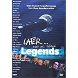 Later... Legends, 32 Great Live Performances