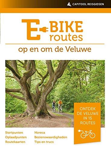 E-bikeroutes op en om de Veluwe (Dutch Edition)