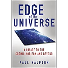 Edge of the Universe: A Voyage to the Cosmic Horizon and Beyond by Paul Halpern (2012-10-01)