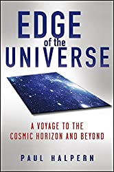 Edge of the Universe: A Voyage to the Cosmic Horizon and Beyond by Paul Halpern (2012-09-28)