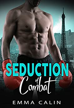 Seduction of Combat: Hot cops. Hot crime. Hot romance. by [Calin, Emma]