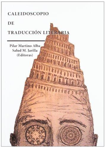 Caleidoscopio De Traducción Literaria por Pilar Martino Alba [et al.]