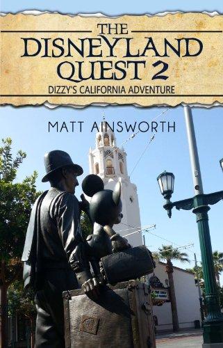 The Disneyland Quest 2: Dizzy's California Adventure (English Edition)