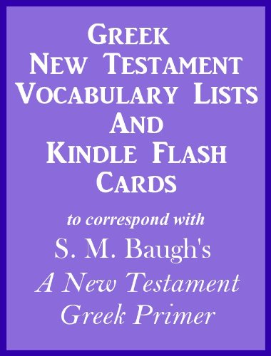 Greek New Testament Vocabulary Lists And Kindle Flash Cards to ...