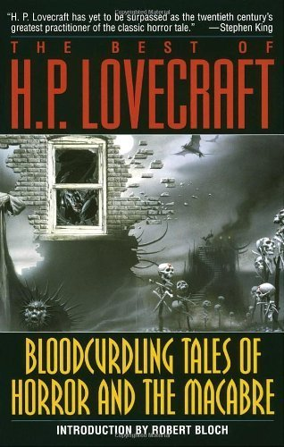 The Best of H. P. Lovecraft: Bloodcurdling Tales of Horror and the Macabre by Lovecraft, H.P., Bloch, Robert (1987) Paperback