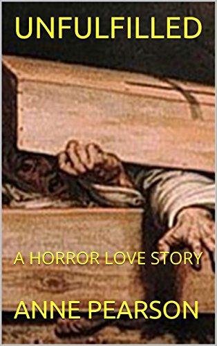 Unfulfilled A Horror Love Story Ebook Anne Pearson Amazonin