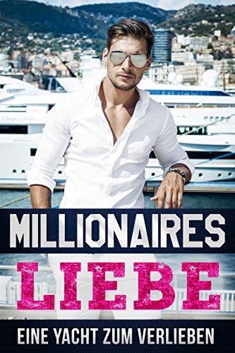 Millionärs Liebe: Eine Yacht zum Verlieben