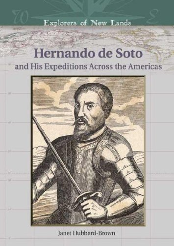 Hernando de Soto: And His Expeditions Across the Americas (Explorers of New Lands) by Janet Hubbard Brown (2005-09-01)