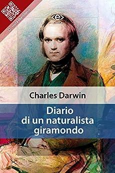 Diario di un naturalista giramondo di [Charles Darwin]