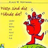 Wozu sind die Hände da?: Kinder-CD. Ab 4