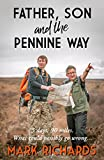 Father, Son and the Pennine Way: 5 days, 90 miles. What could possibly go wrong? by Mark Richards