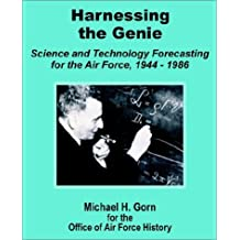 Harnessing the Genie: Science and Technology for the Air Force 1944 - 1986