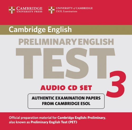 Cambridge Preliminary English Test 3 Audio CD Set (2 CDs): Examination Papers from the University of Cambridge ESOL Examinations (PET Practice Tests)