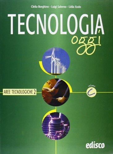 Tecnologia oggi. Materiali per il docente. Per la Scuola media: 3