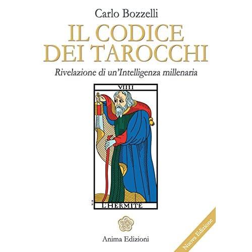 Codice Dei Tarocchi: Rivelazione Di Un'intelligenza Millenaria (Manuali Per L'anima)