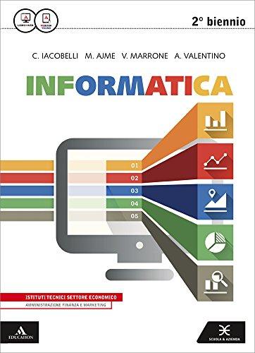 Informatica per AFM. Vol. unico. Per gli Ist. tecnici e professionali. Con e-book. Con espansione online