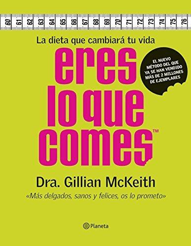 Eres Lo Que Comes (Fuera De Coleccion) (Spanish Edition) by Gillian McKeith (2005-10-01)