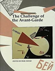 The Challenge of the Avant-garde (Art and its Histories Series)