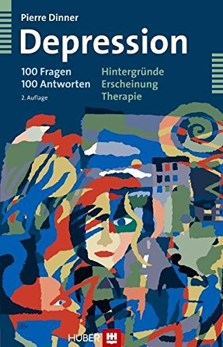 Depression - 100 Fragen 100 Antworten. Hintergründe - Erscheinung - Therapie