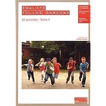 Egalité filles-garçons Ecole primaire, 6e - Segpa : 50 activités Tome 2