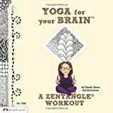 Yoga for Your Brain: A Zentangle Workout by Sandy Bartholomew (2011-01-01)