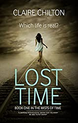 Lost Time: A gripping psychological drama that you won't be able to put down! (The Mists of Time Book 1)