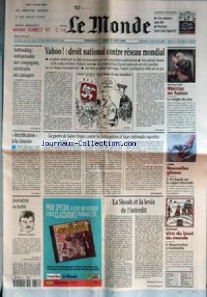 MONDE (LE) [No 17278] du 13/08/2000 - SURBOOKING - INDISPENSABLE AUX COMPAGNIES, INTOLERABLE AUX PASSAGERS - YAHOO ! - DROIT NATIONAL CONTRE RESEAU MONDIAL - FESTIVALS D'ETE - MARCIAC EN FUSION - LA MAGIE DU JAZZ - RECTIFICATION A LA CHINOISE - LA GUERRE DE SAINT-TROPEZ CONTRE LES HELICOPTERES ET LEURS INFERNALES NAVETTTES PAR JOSE LENZINI - LOISIRS - NOUVELLES GLISSES - EN KAYAK SUR VAGUE ETERNELLE - JOURNALISTE EN SERBIE - MIROSLAV FILIPOVIC - LA SHOAH ET LA LEVEE DE L'INT