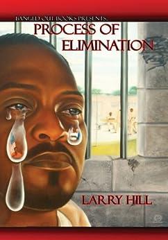 Process of Elimination:Elimination Process (English Edition) von [Hill , Larry ''L. Black'' ]
