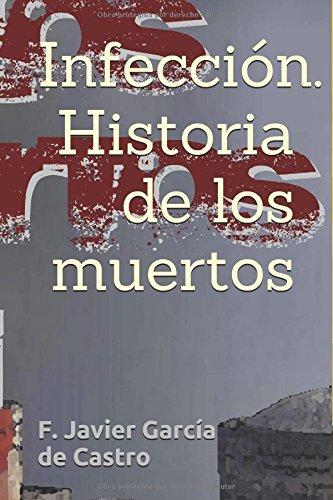 Infeccion. Historia de los muertos: Volume 1