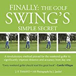 Have you ever wondered why the average handicap on the USGA has barely improved in the last 20 years? The answer is very simple: a) The Golf Swing is very difficult to understand and to perform. b) The average weekend golfer would love to improve but...