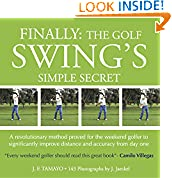 #10: FINALLY: THE GOLF SWING'S SIMPLE SECRET - A revolutionary method proved for the weekend golfer to significantly improve distance and accuracy from day one (1)
