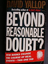 Beyond Reasonable Doubt by David A. Yallop (1995-03-09)
